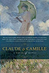Claude & Camille: A Novel of Monet by Stephanie Cowell (2010-04-06)
