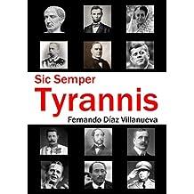 Sic Semper Tyrannis: Magnicidios en la historia (Spanish Edition)