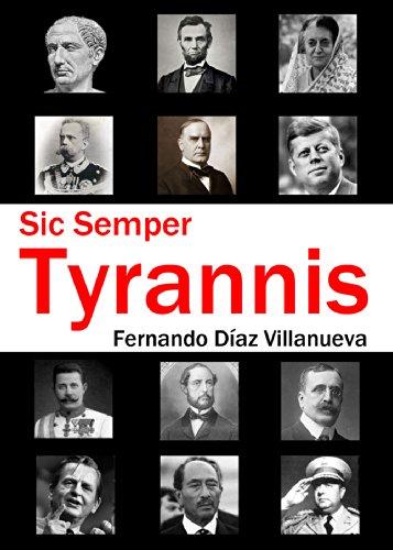 Sic Semper Tyrannis: Magnicidios en la historia por Fernando Díaz Villanueva