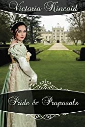 Pride and Proposals: A Pride and Prejudice Variation by Victoria Kincaid (2015-05-12)