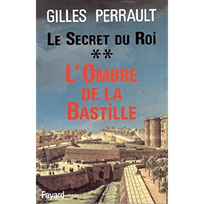 Le Secret du Roi : L'Ombre de la Bastille (Documents)