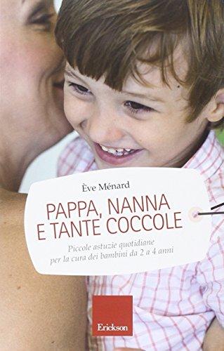 pappa-nanna-e-tante-coccole-piccole-astuzie-quotidiane-per-la-cura-dei-bambini-da-2-a-4-anni