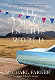 Image de All I Have in This World: A Novel (English Edition)