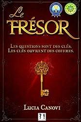 Le trésor: Les questions sont des clés. Les clés ouvrent les coffres.
