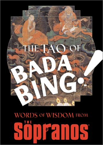 Click for larger image of Tao of Bada Bing, The: Words of Wisdom from the Sopranos