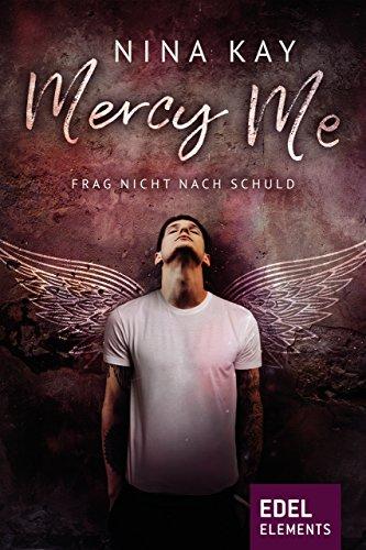 Mercy Me: Frag nicht nach Schuld von [Kay, Nina]