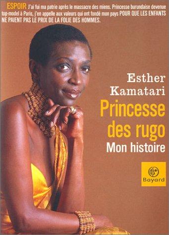 Princesse des Rugo, mon histoire par Esther Kamatari