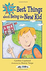 The 15 Best Things about Being the New Kid (Silly Millies) by Cynthia L. Copeland (2006-09-01)