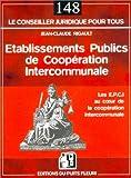 Etablissement Publics de Coopération Intercommunale : Les E.P.C.I au coeur de la coopération intercommunale