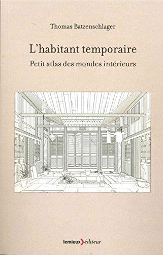 L'habitant temporaire : Petit atlas des mondes...