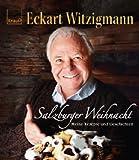 Salzburger Weihnacht: Meine Rezepte und Geschichten