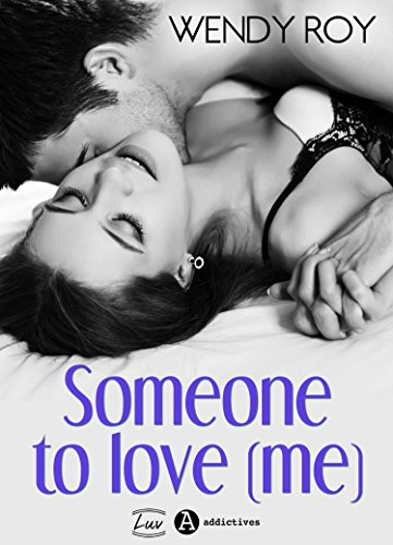 Someone to Love (me): You… after me par [Roy, Wendy ]