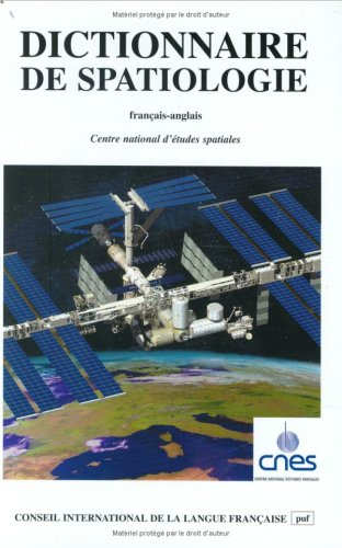 Dictionnaire de spatiologie (français-anglais) par Cnes