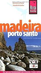 Madeira, Porto Santo: Das optimale Reisehandbuch zum Entdecken, Erleben und Geniessen der portugiesischen Atlantikinsel