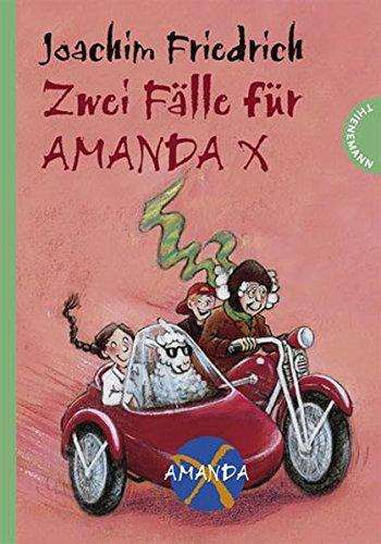 Zwei Fälle für Amanda X: Amanda und die Detektive / Bella und der Poltergeist. Sammelband