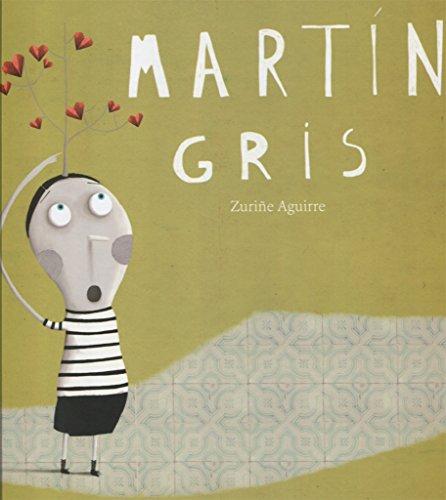 MARTÍN GRIS por Zuriñe Aguirre Lamas