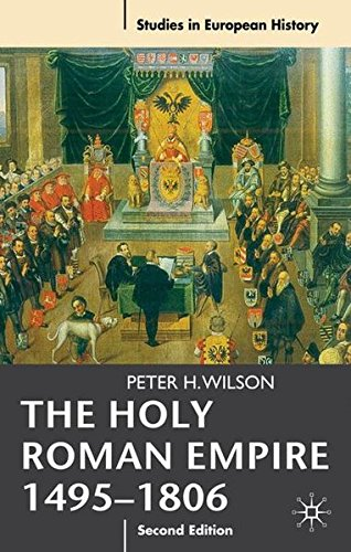 Holy Roman Empire 1495-1806 (Studies in European History)