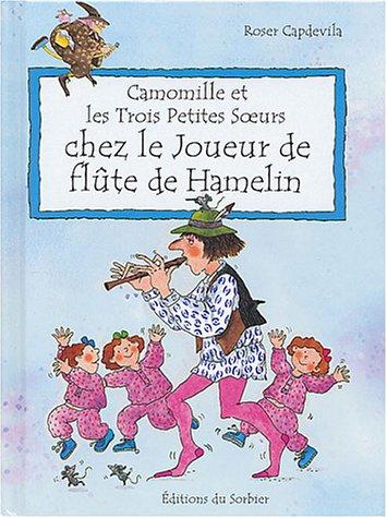 Camomille et les Trois Petites Soeurs : Chez le joueur de flûte de Hamelin
