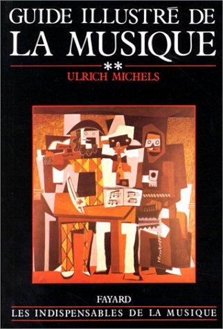 Guide illustré de la musique, tome 2 par Ulrich Michels