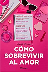 Cómo sobrevivir al amor par Olga Salar