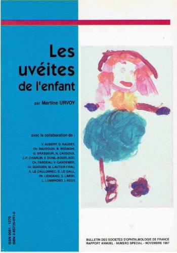 Les uvites de l'enfant - Bulletin des Socits d'ophtalmologie de France - rapport annuel 1997