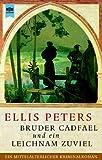 Bruder Cadfael und ein Leichnam zuviel - Ellis Peters