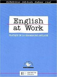 ENGLISH AT WORK. Pratique de la grammaire anglaise