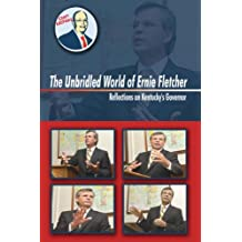 The Unbridled World of Ernie Fletcher: Reflections on Kentucky's Governor by Don McNay (2006-09-11)