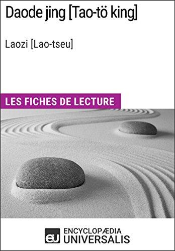 Daode jing [Tao-tö king] de Laozi [Lao-tseu]: Les Fiches de lecture d'Universalis