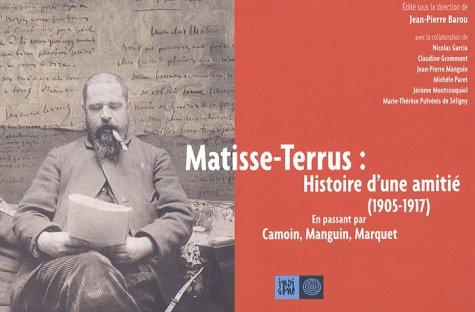 Matisse - Terrus : Histoire d'une amitié (1905-1917) En passant par Camoin, Manguin, Marquet