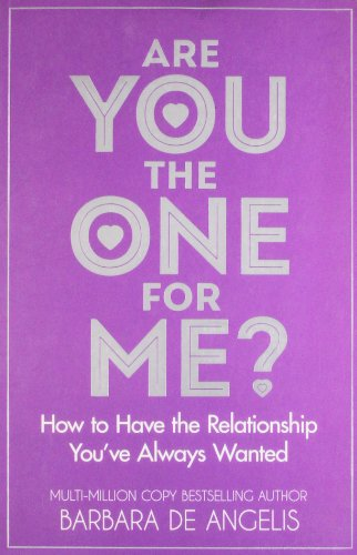 Are You the One for Me?: How to Have the Relationship You've Always Wanted: Knowing Who's Right and Avoiding Who's Wrong