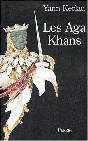 Les Agha Khans par Yann Kerlau