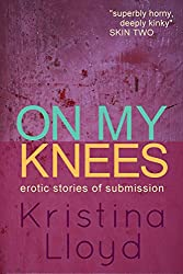 On My Knees: erotic stories of submission