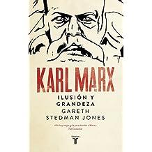 Karl Marx: Ilusión y grandeza (Spanish Edition)