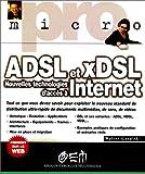 ADSL et xDSL. Nouvelles technologies d'accès à Internet (Pro-micro)