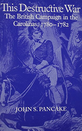 this-destructive-war-british-campaign-in-the-carolinas-1780-82-fire-ant-books