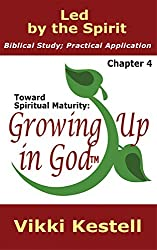 Led by the Spirit (Toward Spiritual Maturity: Growing Up in God, Chapter 4)
