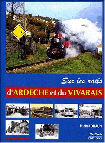 Sur les rails d'Ardèche et du Vivarais par Michel Braun