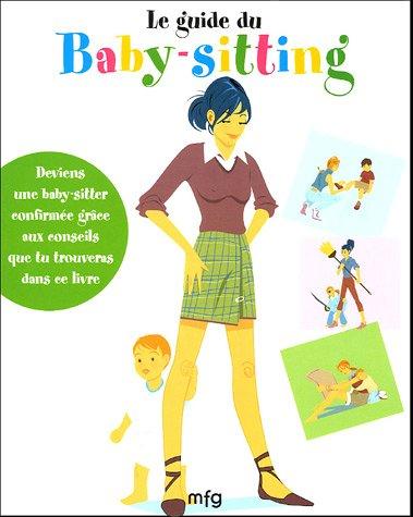 Le guide du baby-sitting