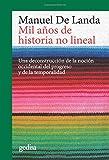 Mil años de historia no lineal. Una deconstrucción de la noción occidental del p (Cladema / Filosofía)