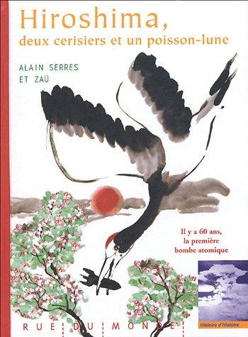 Hiroshima, deux cerisiers et un poisson-lune par Alain Serres, Zaü