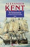 Die Seemannsbraut: Sir Richard und die Ehre der Bolithos (Ein Richard-Bolitho-Roman, Band 19) - Alexander Kent