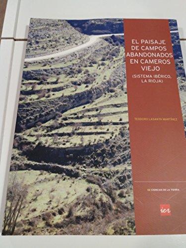 El paisaje de campos abandonados en Cameros Viejo (Sistema Ibérico, La Rioja) (Ciencias de la Tierra)
