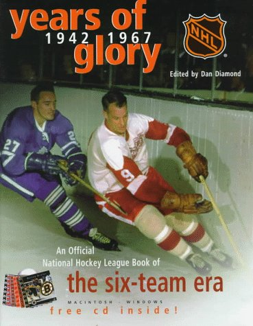 Years of Glory: The National Hockey League's Official Book of the Six-Team Era