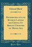 Telecharger Livres Recherches Sur Les Sources Latines Des Contes Et Romans Courtois Du Moyen Age Classic Reprint (PDF,EPUB,MOBI) gratuits en Francaise