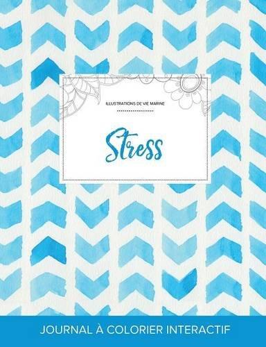 Journal de Coloration Adulte: Stress (Illustrations de Vie Marine, Chevron Aquarelle) par Courtney Wegner