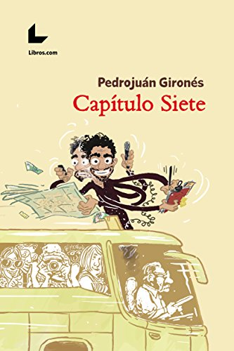 Capítulo Siete por Pedrojuán Gironés