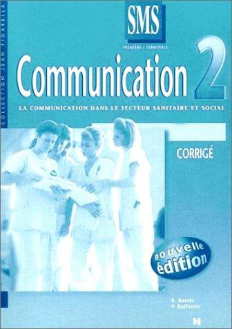 Communication 2 (corrigé), 1re et terminale SMS : La Communication dans le secteur sanitaire et social