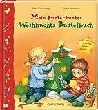 Mein kunterbuntes Weihnachts-Bastelbuch: Mit Schritt-für-Schritt-Anleitungen