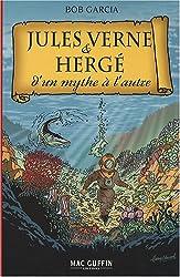 Jules Verne & Hergé : D'un mythe à l'autre